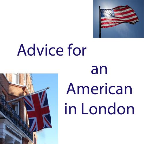 Advice American in London
