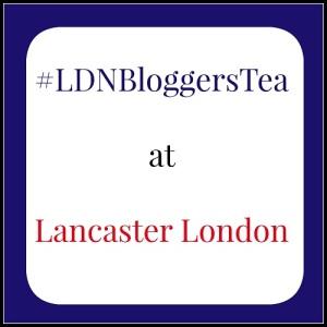 LDNBloggersTea-Lancaster-London