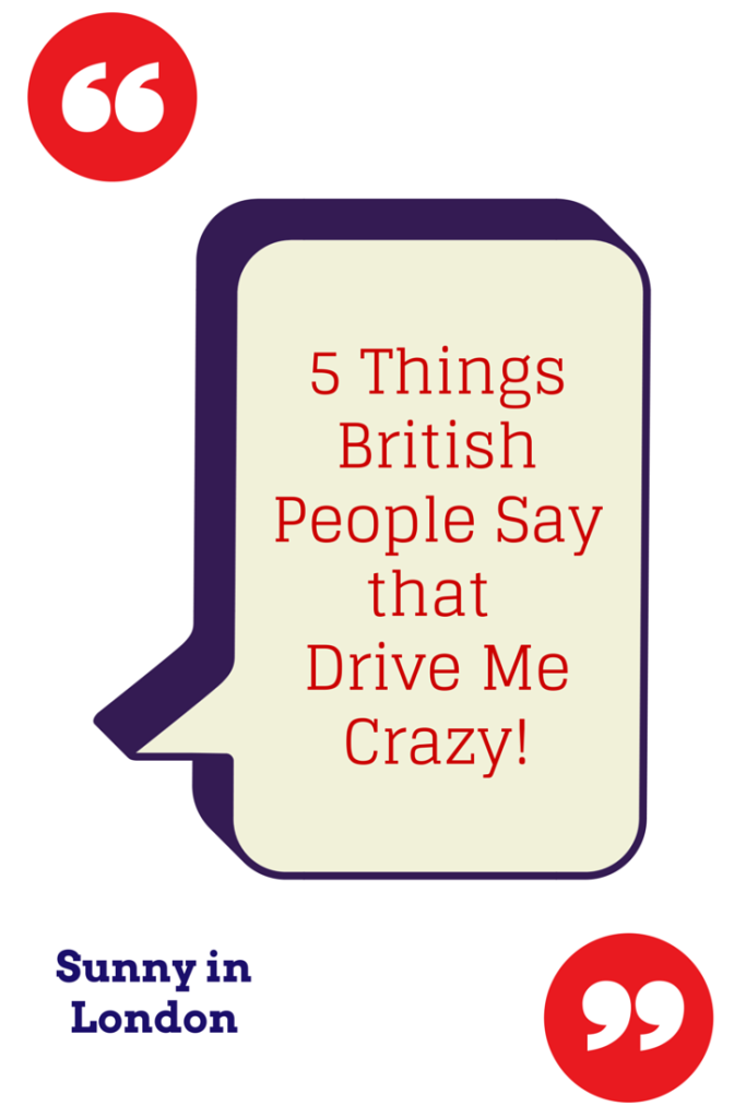 things-british-people-say-drive-me-crazy