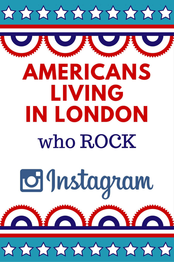 Americans living in London who ROCK Instagram