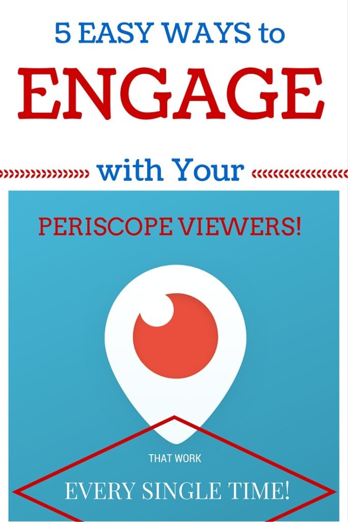 5 ways to engage with a periscope viewer in a livestream broadcast