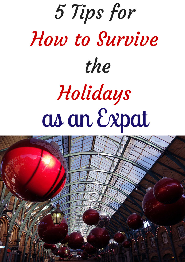 5 Tips for How to Survive the Holidays as an Expat