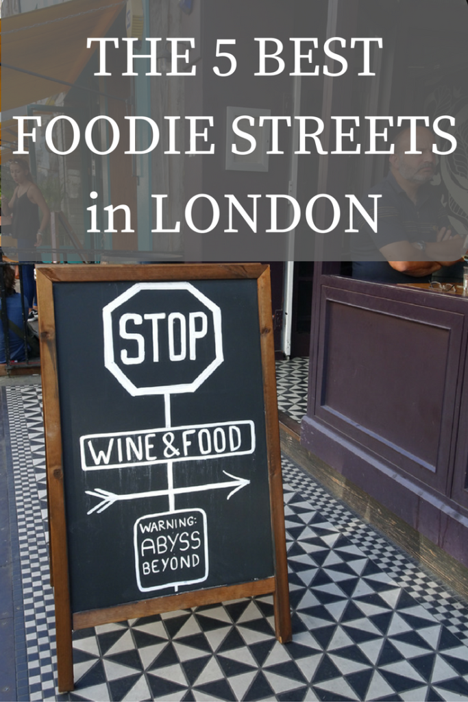 Where to Eat in London- 5 Streets for Foodies